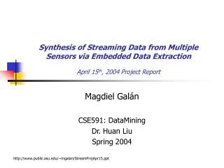 Magdiel Gal á n CSE591: DataMining Dr. Huan Liu Spring 2004