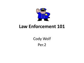 Law Enforcement 101