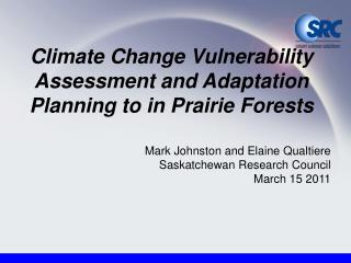 Climate Change Vulnerability Assessment and Adaptation Planning to in Prairie Forests