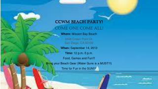 CCWM Beach Party!  Come One Come All! Where:  Mission Bay Beach