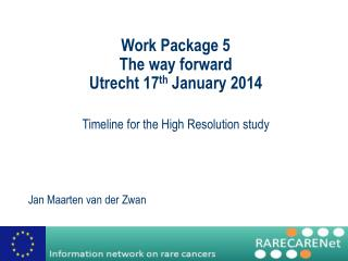 Work  Package  5 The way forward  Utrecht 17 th  January 2014