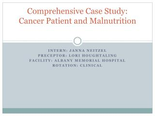 Comprehensive Case Study: Cancer Patient and Malnutrition