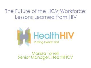 Marissa Tonelli Senior Manager, HealthHCV