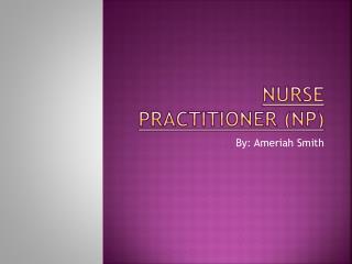 Nurse Practitioner (NP)