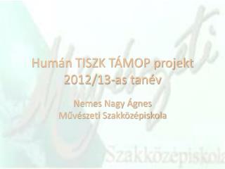 Humán TISZK TÁMOP projekt 2012/13-as tanév