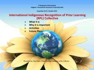 International Indigenous Recognition of Prior Learning (RPL) Collective What it is