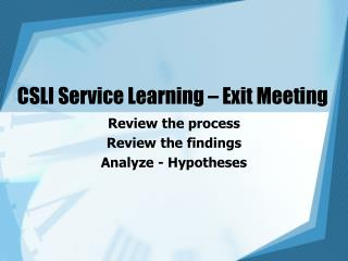 CSLI Service Learning � Exit Meeting