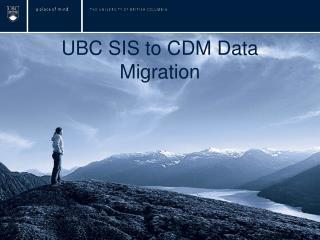 UBC SIS to  CDM Data Migration