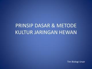 PRINSIP DASAR & METODE  KULTUR JARINGAN HEWAN