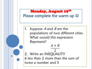 Monday,  August 19 th Please complete the warm up  ?