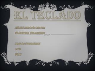 Julian  bedoya cortes Valentina  velasquez CARLOS FERNANDEZ 10°D 2012