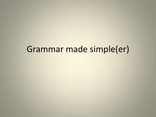 Grammar made simple( e r )