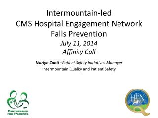 Intermountain-led  CMS Hospital Engagement Network  Falls Prevention July 11,  2014  Affinity Call