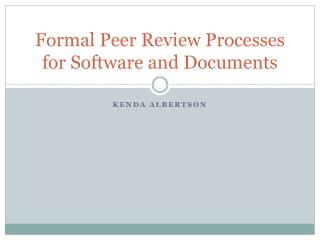 Formal Peer Review Processes for Software and Documents
