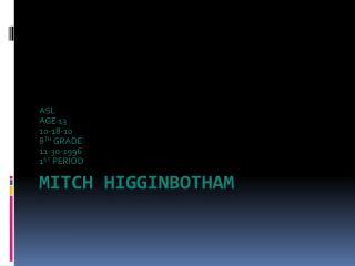 MITCH  HIGGINBOTHAM