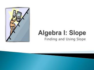 Algebra I: Slope