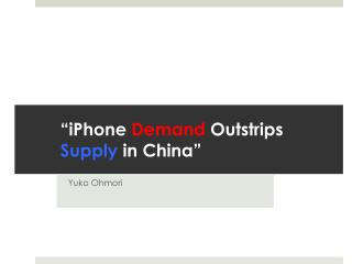 """iPhone  Demand  Outstrips  Supply  in  China"""