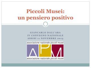 Piccoli Musei: un pensiero positivo