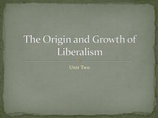 The Origin and Growth of Liberalism