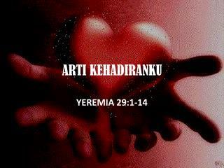 ARTI KEHADIRANKU
