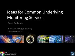 Ideas for Common Underlying Monitoring Services