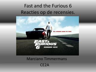 Fast and the Furious 6 Reacties  op de  recensies .