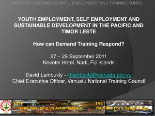 Youth Employment, Self Employment and  S ustainable Development in the Pacific and Timor Leste