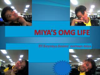 MIYA'S OMG LIFE