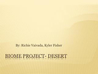 Biome Project- Desert