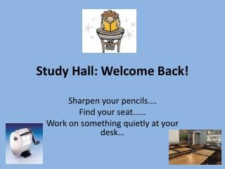 Study Hall: Welcome Back!