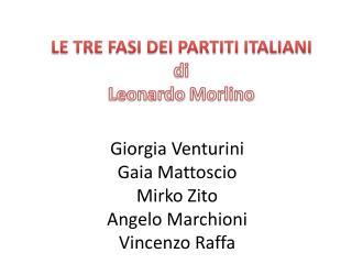 LE TRE FASI DEI PARTITI ITALIANI di Leonardo  Morlino
