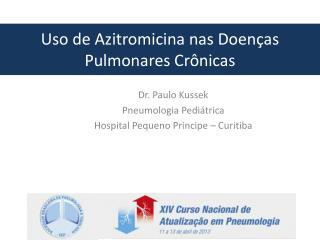 Uso  de  Azitromicina nas D oenças Pulmonares Crônicas