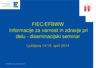 FIEC/EFBWW Informacije  za varnost in zdravje pri delu -  diseminacijski  seminar