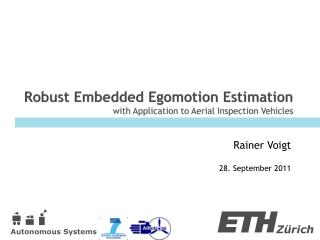 Robust Embedded Egomotion Estimation with Application to Aerial Inspection Vehicles