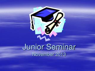 Junior Seminar November 2013