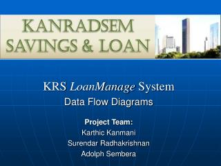 KRS  LoanManage  System Data Flow Diagrams