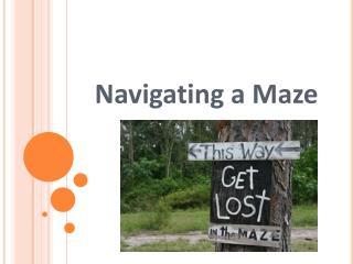 Navigating a Maze