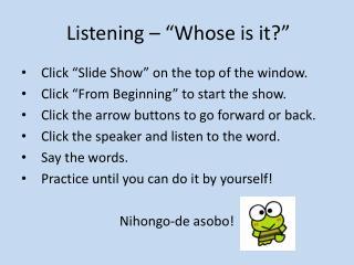 "Listening – ""Whose is it?"""