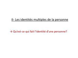 II-  Les identités multiples de la personne
