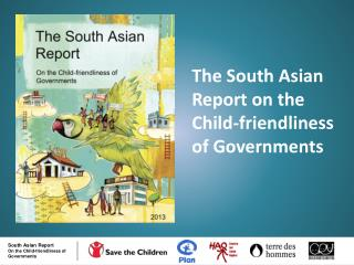 The South Asian Report on the Child-friendliness of Governments