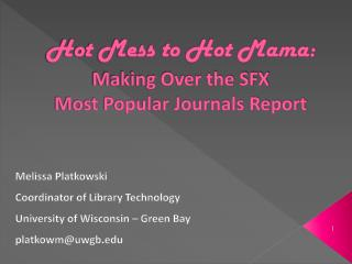 Hot Mess to Hot Mama: Making Over the SFX  Most Popular Journals Report