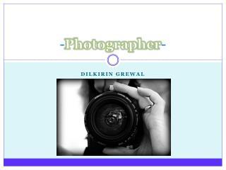 - Photographer -