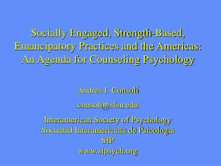Socially Engaged, Strength-Based, Emancipatory Practices and the Americas: An Agenda for Counseling Psychology   Andr s