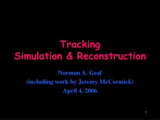 Tracking Simulation & Reconstruction