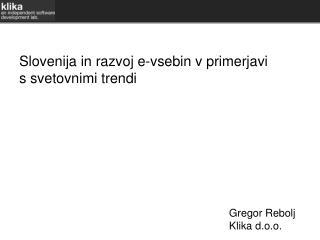 Gregor Rebolj Klika  d.o.o.