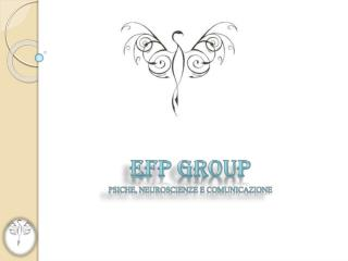 EFP GROUP Psiche, neuroscienze e comunicazione