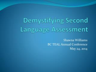 Demystifying Second Language Assessment
