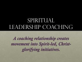 Spiritual Leadership Coaching