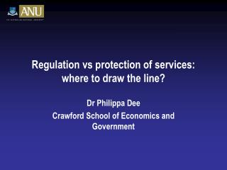 Regulation  vs  protection of services: where to draw the line?