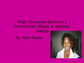 Wow Community Service in 2 Communities: Atlanta,  Valdosta, Georgia